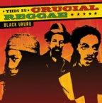 Black Uhuru - This Is Crucial Reggae