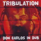 Don Carlos - Tribulation In Dub