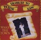 Tenor Saw - Wake The Town - Tribute To Tenor Saw