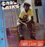 Carl Meeks - Weh Dem Fah