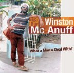 Winston McAnuff -  What A Man A Deal With ?
