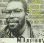 Milton Henry - Who Do You Think I Am
