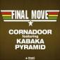 Final Move by Cornadoor and Kabaka Pyramid