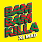 Bam Bam Killa by XL Mad
