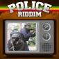The Police Riddim