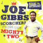 Joe Gibbs : Scorchers From The Mighty Two