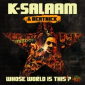 K-Salaam asks Whose World Is This?